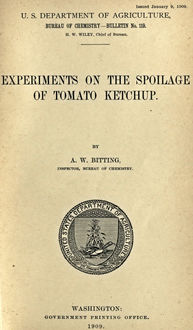 Experiments on the Spoilage of Tomato Ketchup, A.W. Bitting