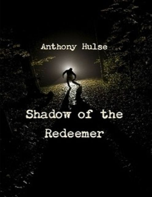 Shadow of the Redeemer, Anthony Hulse