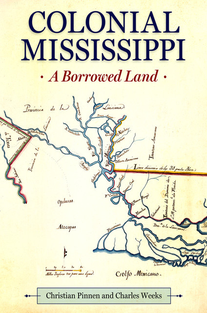 Colonial Mississippi, Charles Weeks, Christian Pinnen