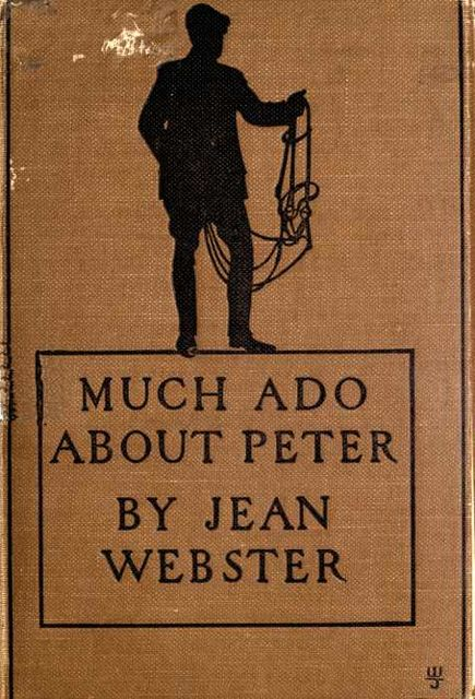 Much Ado About Peter, Jean Webster