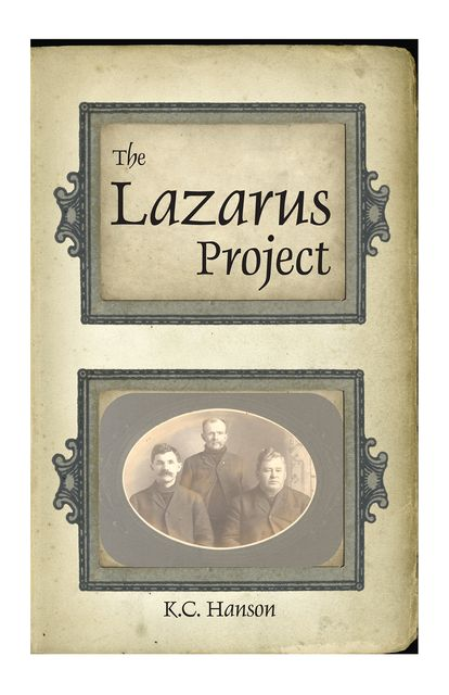 The Lazarus Project, K.C.Hanson