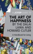 A Joosr Guide to The Art of Happiness by The Dalai Lama and Howard Cutler, Joosr