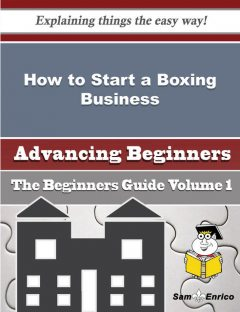 How to Start a Boxing Business (Beginners Guide), Thanh Hanley