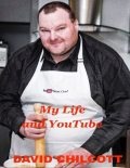 My Life and You Tube, David Chilcott