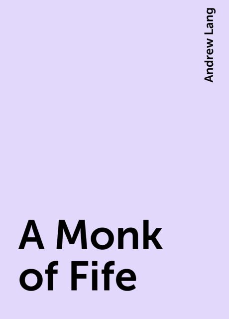 A Monk of Fife, Andrew Lang