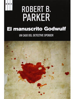 El Manuscrito Godwulf, Robert B.Parker