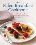 The Paleo Breakfast Cookbook, Rockridge Press
