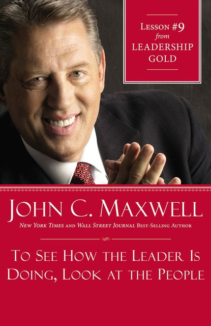 To See How the Leader Is Doing, Look at the People, Maxwell John