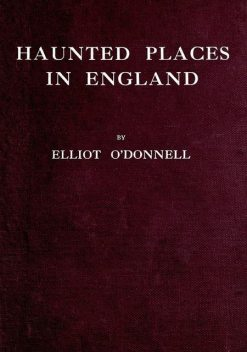 Haunted Places in England, Elliott O'Donnell