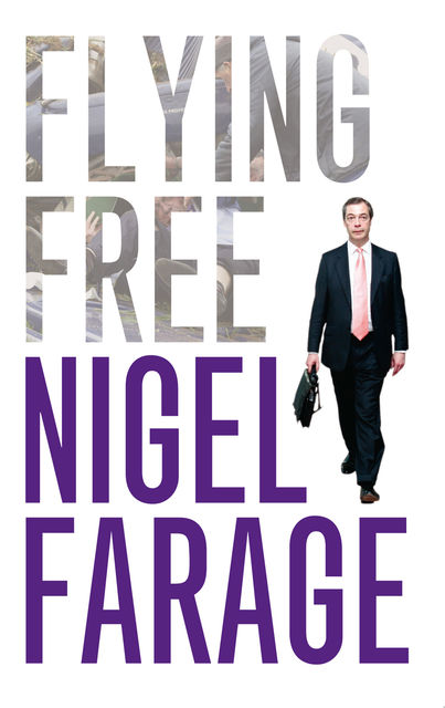Flying Free, Nigel Farage