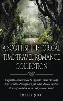 A Scottish Historical Time Travel Romance Collection, Amelia Wood