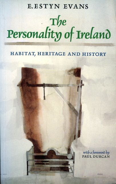 The Personality of Ireland, E.Estyn Evans