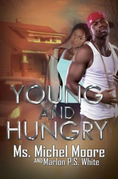 Young and Hungry, Ms. Michel Moore, Marlon P.S. White