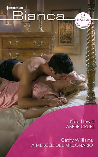 Amor cruel – A merced del millonario, Cathy Williams, Kate Hewitt