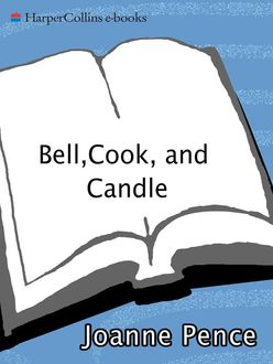 Bell, Cook, and Candle, Joanne Pence