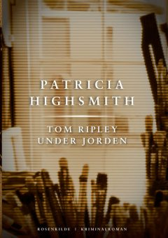 Tom Ripley under jorden. En Patricia Highsmith krimi, Patricia Highsmith