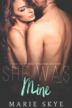 She Was Mine: An Incapable Novella, Marie Skye