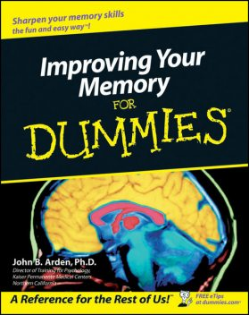 Improving Your Memory For Dummies, John B.Arden