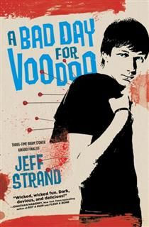 Bad Day for Voodoo, Jeff Strand