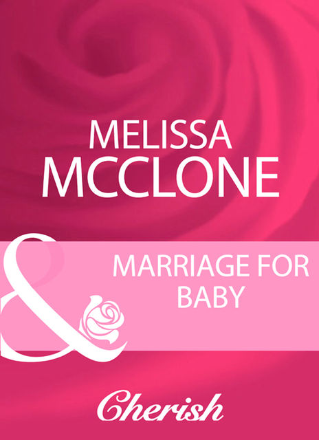 Marriage For Baby, Melissa Mcclone