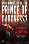 Who Wants to be The Prince of Darkness?, Michael Boatman