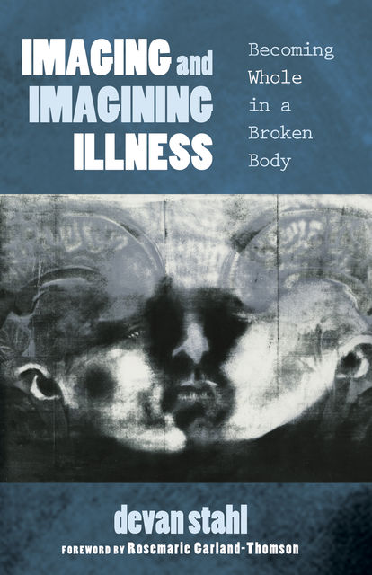 Imaging and Imagining Illness, Rosemarie Garland-Thomson