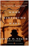 When Nietzsche Wept: A Novel of Obsession, Irvin Yalom