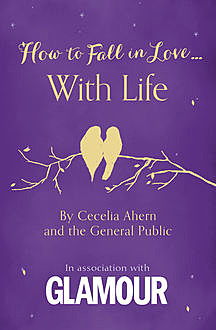 How to Fall in Love With Life, Cecelia Ahern, The General Public