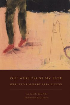 You Who Cross My Path, Erez Bitton