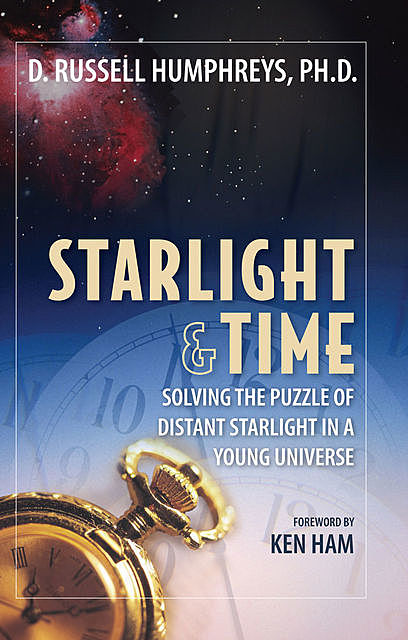 Starlight and Time, Russel Humphreys