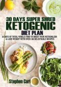 30 Days Super Shred Ketogenic Diet Plan, Stephen Curl
