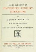 Main Currents in Nineteenth Century Literature – 2. The Romantic School in Germany, Georg Brandes