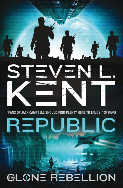 The Clone Rebellion – The Clone Republic (Book 1), Steven Kent