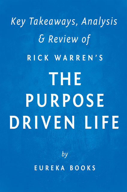 The Purpose Driven Life, . Eureka Books