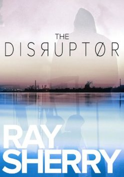 The Disruptor, Ray Sherry