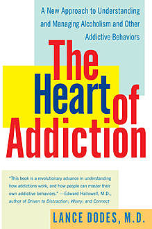 The Heart of Addiction, Lance M.Dodes