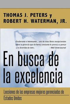 En busca de la excelencia, J.R., Robert H. Waterman, Tom Peters