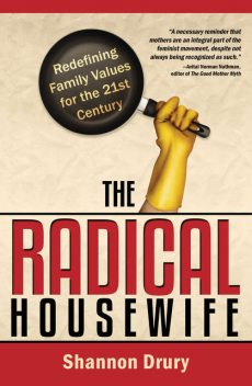 The Radical Housewife, Shannon Drury