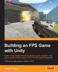 Building an FPS Game with Unity, John Doran