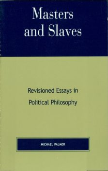Masters and Slaves, Michael Palmer