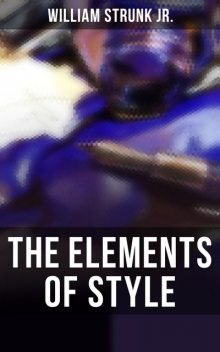 The Elements of Style ( Fourth Edition ) ( A to Z Classics), William Strunk Jr., A to Z Classics