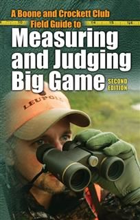 Boone and Crockett Club Field Guide to Measuring and Judging Big Game, Boone Club, Crockett Club