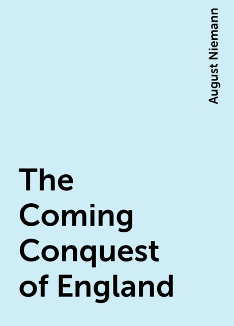 The Coming Conquest of England, August Niemann