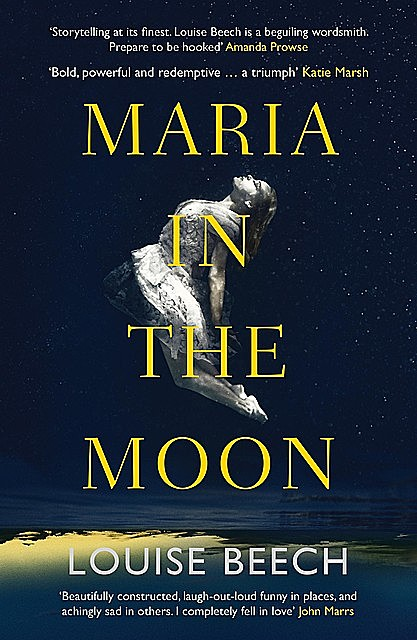 Maria in the Moon, Louise Beech