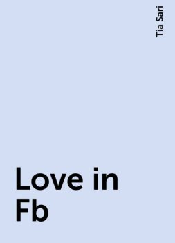 Love in Fb, Tia Sari