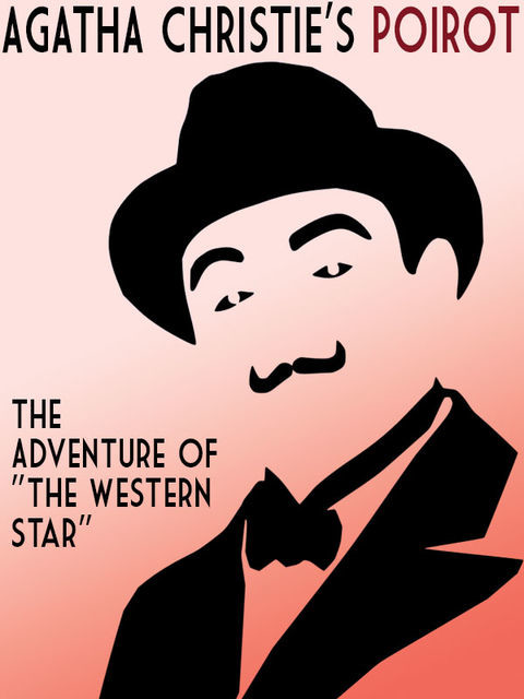 The Adventure of the 'Western Star, Agatha Christie