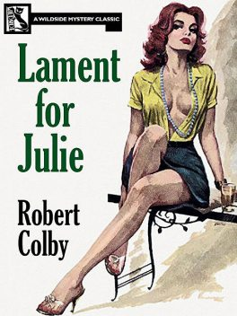 Lament for Julie, Robert Colby