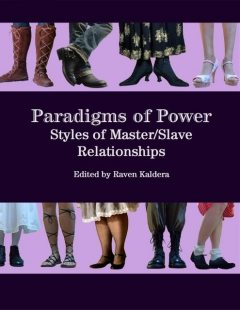Paradigms of Power: Styles of Master/slave Relationships, Raven Kaldera