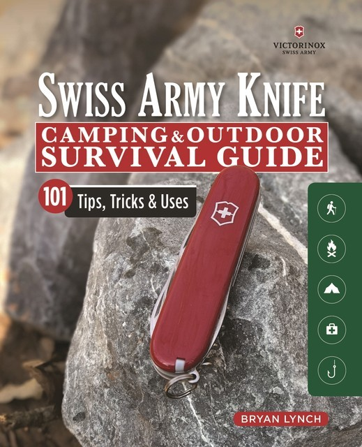 Victorinox Swiss Army Knife Camping & Outdoor Survival Guide, Bryan Lynch