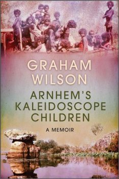 Arnhem's Kaleidoscope Children, Graham Wilson